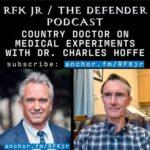 Robert F Kennedy Jr Interviews Dr. Charles Hoffe of Lytton BC